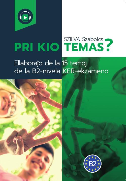 """Pri kio temas?"" book for B2 level Esperanto oral language exam"